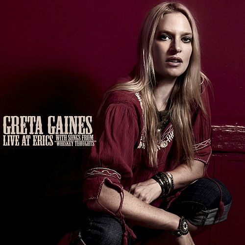 Play & Download Live At Eric's (with songs from Whiskey Thoughts) by Greta Gaines | Napster