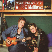 Play & Download The Best Of While & Matthews by Chris While | Napster