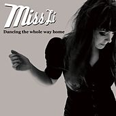 Play & Download Dancing The Whole Way Home by Miss Li | Napster