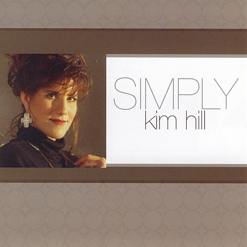 Play & Download Simply Kim Hill by Kim Hill | Napster