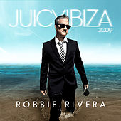 Play & Download Juicy Ibiza 2009 Mixed by Robbie Rivera by Various Artists | Napster