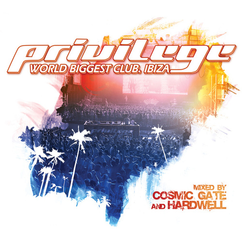 Play & Download Privilege- World Biggest Club. Ibiza by Various Artists | Napster