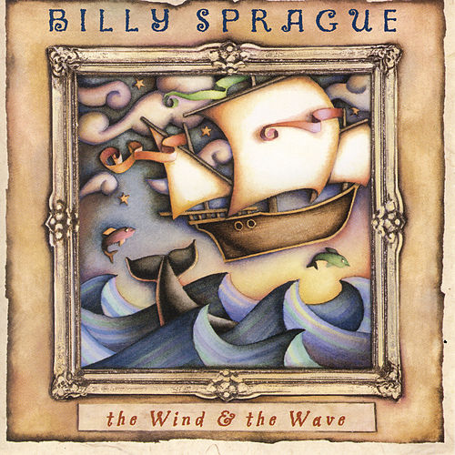 Play & Download The Wind & The Wave by Billy Sprague | Napster