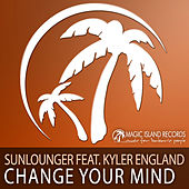 Play & Download Change Your Mind by Sunlounger | Napster