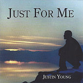 Play & Download Just For Me by Justin Young | Napster