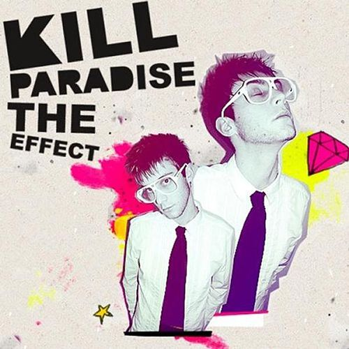 Play & Download The Effect by Kill Paradise | Napster