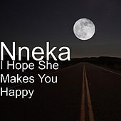 Play & Download I Hope She Makes You Happy by Nneka | Napster