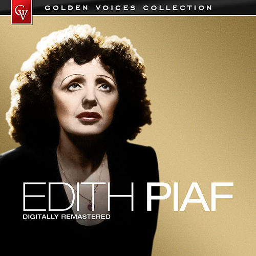 Play & Download Golden Voices (Remastered) by Edith Piaf | Napster