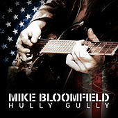 Play & Download Hully Gully by Mike Bloomfield | Napster