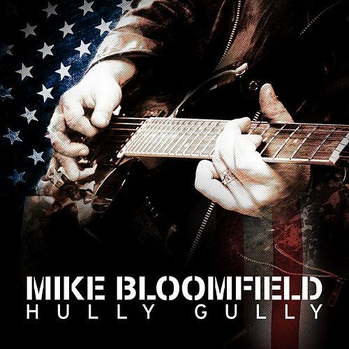 Hully Gully by Mike Bloomfield