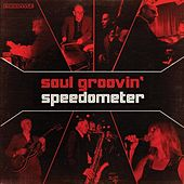 Play & Download Soul Groovin - Speedometer Live by Speedometer | Napster