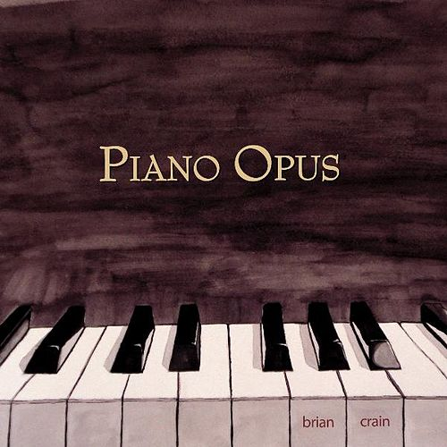Piano Opus - Solo Piano by Brian Crain