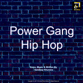 Power Gang Hip Hop by Sandeep Khurana