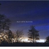 Play & Download There Will Be Fireworks by There Will Be Fireworks | Napster