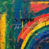 Play & Download Survivor by Tony Matterhorn | Napster