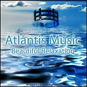 Play & Download Atlantis Music: Beautiful Relaxation by Binaural | Napster