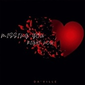 Missing You Right Now by Da 'Ville