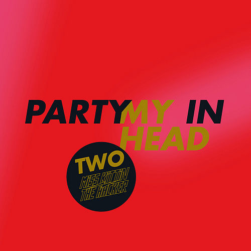 Play & Download Party In My Head by Miss Kittin | Napster
