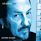 You Know My Name by Rudi Madsius Band