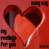 Play & Download My Feelings For You by Dany Kay | Napster