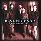 Play & Download Wondrous Love by Blue Highway | Napster