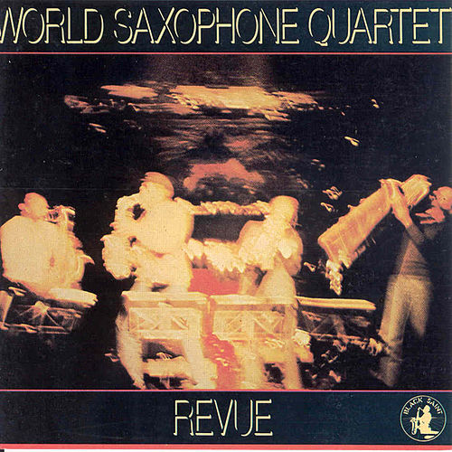 Revue by World Saxophone Quartet