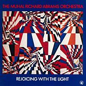 Play & Download Rejoicing With The Light by Muhal Richard Abrams | Napster