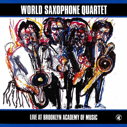 Play & Download Live At Brooklyn Academy Of Music by World Saxophone Quartet | Napster