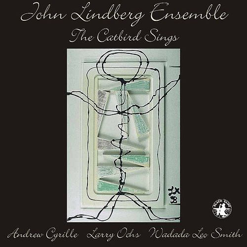 Play & Download The Catbird Sings by Andrew Cyrille | Napster