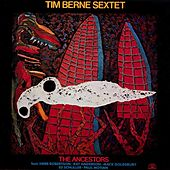 Play & Download The Ancestors by Tim Berne | Napster