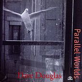 Play & Download Parallel Worlds by Dave Douglas | Napster