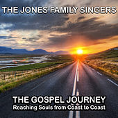 The Gospel Journey - Reaching Souls from Coast to Coast by The Jones Family Singers