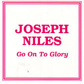 Go On To Glory by Joseph Niles