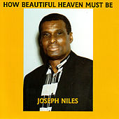 How Beautiful Heaven Must Be by Joseph Niles