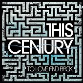 To Love and Back - EP by This Century