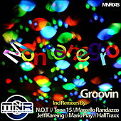 Play & Download Groovin (Remixes) by Monte Negro | Napster