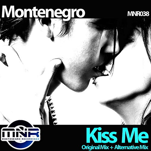 Play & Download Kiss Me by Monte Negro | Napster