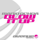 Play & Download Blow it Up by Mario Ochoa | Napster