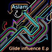 Play & Download Glide influence EP by Aslam | Napster