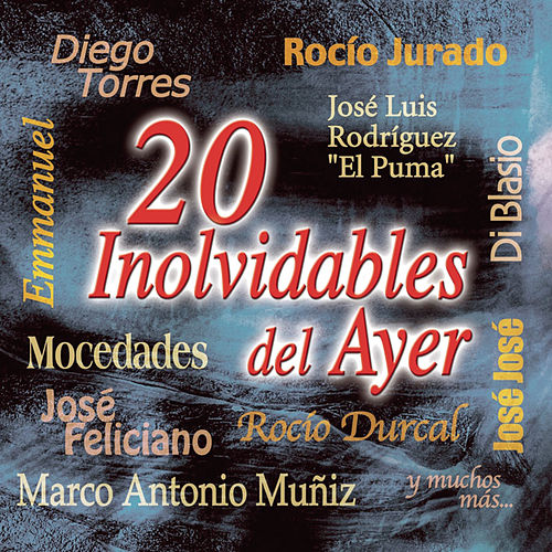 20 Inolvidables Del Ayer by Various Artists