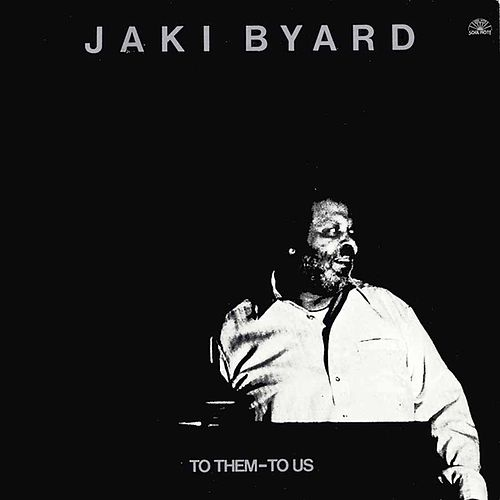To Them -to Us by Jaki Byard
