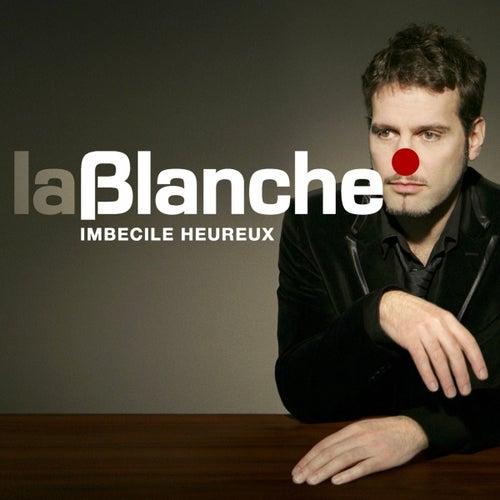 Imbécile Heureux - mini album by Blanche