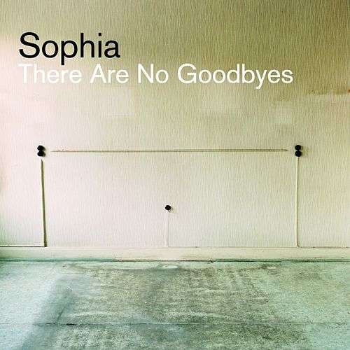 Play & Download There are no goodbyes  (Radio Edit) by Sophia | Napster