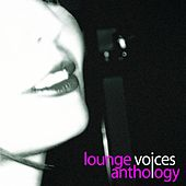 Play & Download Lounge voices anthology by Various Artists | Napster