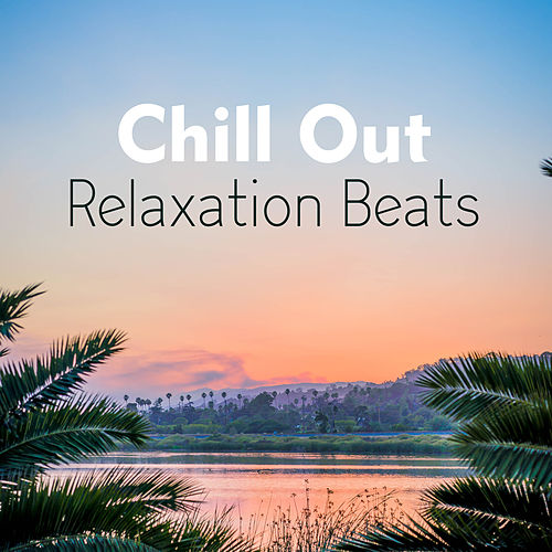 Chill Out Relaxation Beats van Ibiza Chill Out