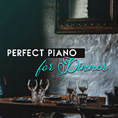 Perfect Piano for Dinner by Restaurant Music Songs