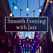 Smooth Evening with Jazz by Soft Jazz