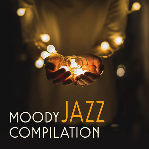 Moody Jazz Compilation by Restaurant Music