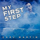 My First Step by Carl Martin