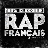 100% Classique Rap Français, vol. 1 by Various Artists